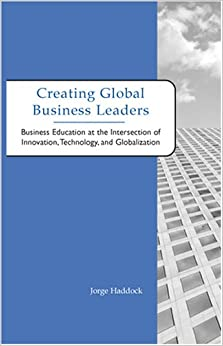 Creating Global Business Leaders: Business Education at