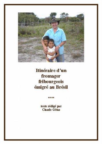 Claude Gétaz - Itinéraire d'un fromager fribourgeois émigré au Brésil