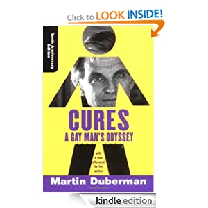 Cures: A Gay Man's Odyssey, Tenth Anniversary Edition Martin Duberman