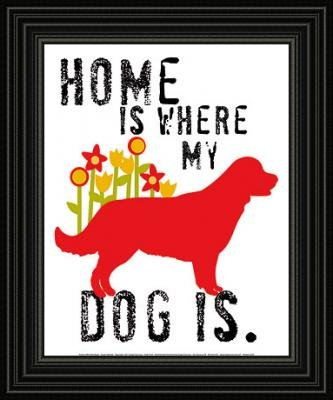 Home Is Where My Dog Is Framed Black and White Dog Red Art Poster Print Picture