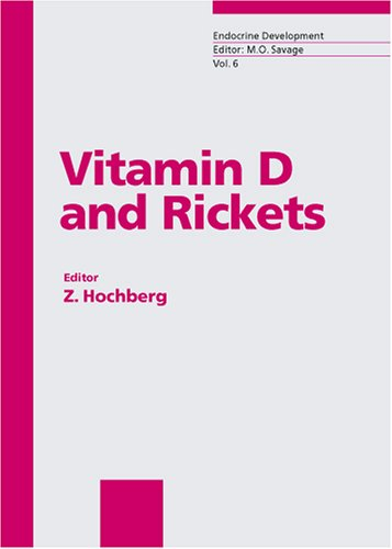Vitamin D And Rickets (Endocrine Development, 6)