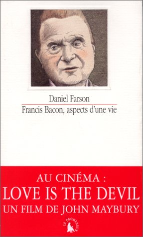 Francis Bacon, aspects d'une vie