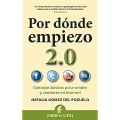 Natalia Gómez del Pozuelo – Por dónde empiezo 2.0. Consejos básicos para vender y venderse en internet