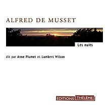 Les nuits | Livre audio Auteur(s) : Alfred De Musset Narrateur(s) : Lambert Wilson, Anne Plumet