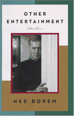 OTHER ENTERTAINMENT: Collected Pieces, Ned Rorem
