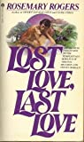 Lost Love, Last Love (0380755157) by Rogers, Rosemary