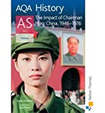 img - for AQA History AS Unit 2: The Impact of Chairman Mao: China, 1946-1976 (Paperback) - Common book / textbook / text book
