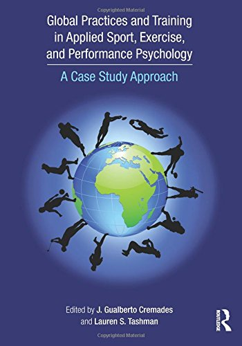 Global Practices and Training in Applied Sport, Exercise, and Performance Psychology A Case Study Approach (Tapa Blanda)