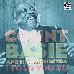 I Told You So, Basie, Count