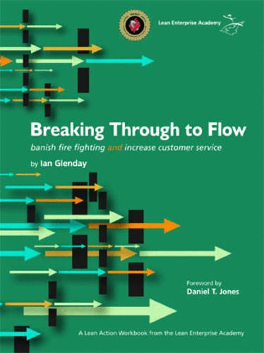 Breaking Through to Flow: Banish Firefighting and Produce to Customer Demand