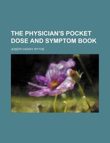 The Physician's pocket dose and symptom book
