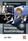 Typenkompass Bemannte Raumfahrzeuge seit 1960 - Eugen Reichl