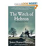 img - for James Howard Kunstler'sThe Witch of Hebron: A World Made by Hand Novel [Hardcover](2010) book / textbook / text book