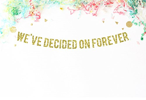 We've Decided On Forever Banner, Gold Glitter | wedding anniversary | vow renewal | reception decorations | engagement party | announcement | photo prop
