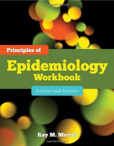 Principles Of Epidemiology Workbook: Exercises And...