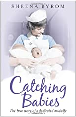 Catching babies : a midwife&#39;s tale