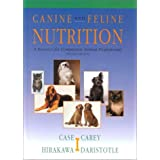 Canine & Feline Nutrition: A Resource for Companion Animal Professionals ~ Linda P. Case MS