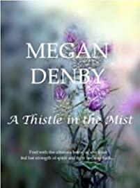 (FREE on 7/2) A Thistle In The Mist by Megan Denby - http://eBooksHabit.com