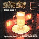 Coffee Shop 3 - the Chilling Various Artists