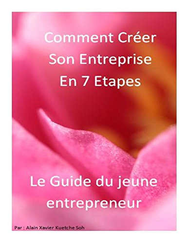 Comment creer son entreprise en 7 etapes le guide le guide for Quoi creer comme entreprise