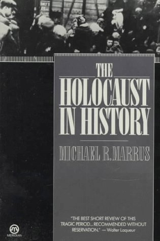 The Holocaust in History (Tauber Institute for the Study...