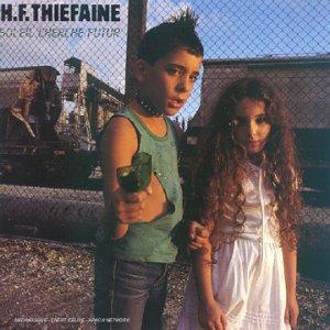 Hubert-Felix Thiefaine – Soleil cherche futur (1982) [FLAC]