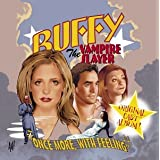 Buffy the Vampire Slayer: Once More with Feeling (Musical Episode)by Bob Thiele Jr.