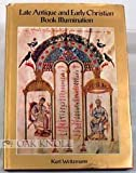 img - for Late Antique and Early Christian Book Illumination book / textbook / text book