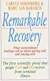 Image of Remarkable Recovery: What Extraordinary Healings Can Teach Us About Getting Well and Staying Well