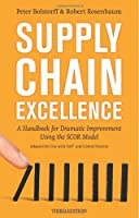 Supply Chain Excellence: A Handbook for Dramatic Improvement Using the SCOR Model, 3rd Edition Front Cover