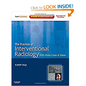 The Practice of Interventional Radiology, with online cases and video: Expert Consult Premium Edition - Enhanced Online Features and Print, 1e