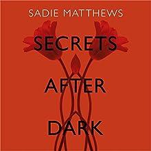 Secrets After Dark   Livre audio Auteur(s) : Sadie Matthews Narrateur(s) : Amy Le Fay