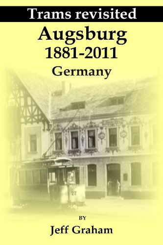 Trams revisited Augsburg 1881 - 2011 Germany (Steam Tram compare prices)