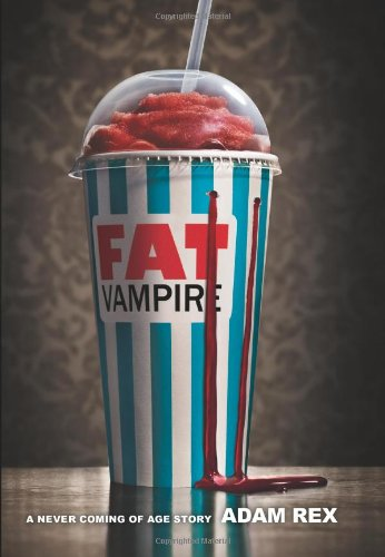 Cover of Fat Vampire: A Never Coming of Age Story