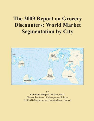 The 2009 Report on Grocery Discounters: World Market Segmentation by City