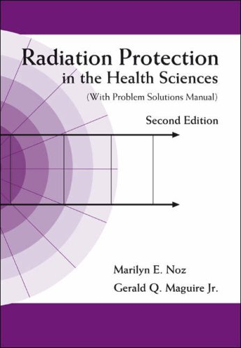 Radiation Protection in the Health Sciences: With Problem...