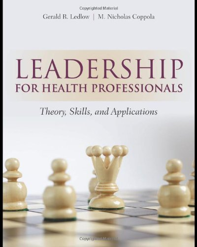 Leadership For Health Professionals: Theory, Skills, and...
