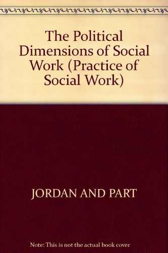 Political Dimensions of Social Work (Practice of Social Work)