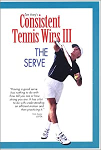 Consistent Tennis Wins 3: The Serve