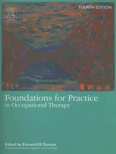 Foundations for Practice in Occupational Therapy, 4e