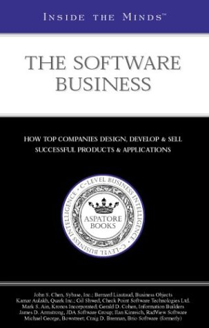 Inside the Minds: The Software Business Industry Leaders from Sybase, Inc., Business Objects, Quark Inc. & More on Designing, Developing