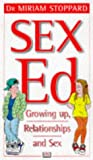 Sex ed.: Growing Up, Relationships and Sex (Dorling Kindersley Health Care) (0751304387) by Stoppard, Miriam