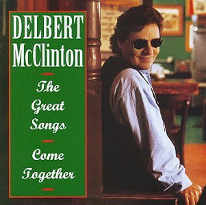 DELBERT MCCLINTON - Great Songs: Come Together - Zortam Music