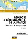 echange, troc Dercourt - Géologie et géodynamique de la France : Outre-mer et européenne