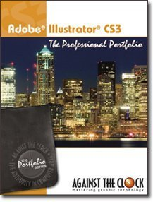 Adobe Illustrator CS3: The Professional Portfolio (Portfolio Series, CS3)