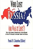 img - for Who Lost Russia? (Or Was It Lost?): Text With Added Commentary on the Report by the Us Speaker's Advisory Group on Russia book / textbook / text book