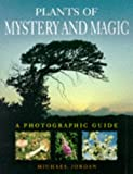 Plants of Mystery and Magic: A Photographic Guide (0713726458) by Jordan, Michael