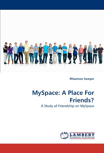 myspace-a-place-for-friends-a-study-of-friendship-on-myspace