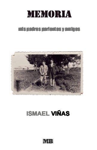 Memoria / Memory: Mis Padres, Parientes Y Amigos / My Parents, Relatives and Friends