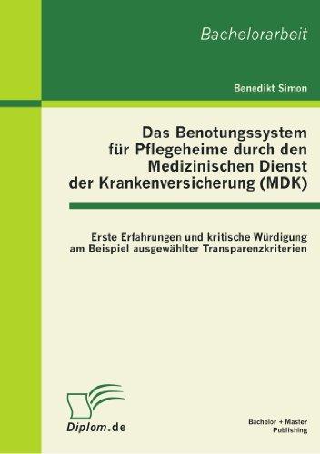 Das Benotungssystem für Pflegeheime durch den MDK von Benedikt Simon
